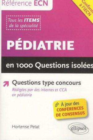 Pédiatrie en 1000 questions isolées - ellipses - 9782340011434 -