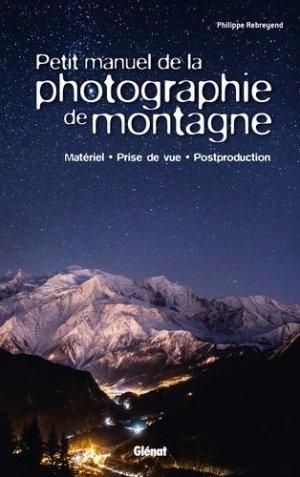Petit manuel de la photographie de montagne - glenat - 9782344017692