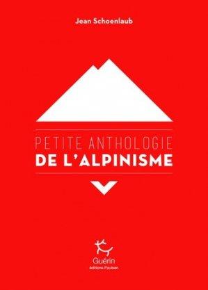Petite anthologie de l'alpinisme - guerin - 9782352212522 -