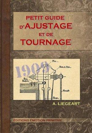 Petit guide d'ajustage et de tournage 1909-2010 - emotion primitive - 9782354222031 -