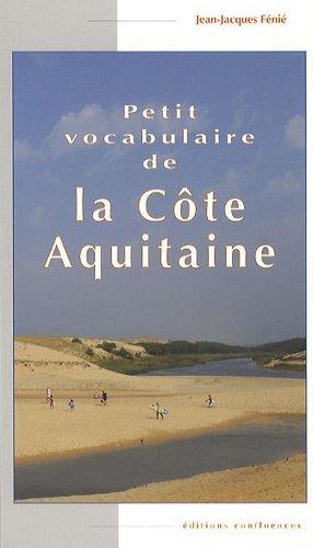 Petit vocabulaire de la Côte Aquitaine - Editions Confluences - 9782355270604 -
