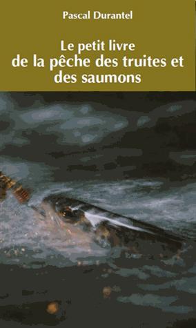 Petit livre de la pêche des truites et des saumons - confluences - 9782355271885 -