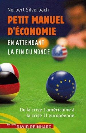 Petit manuel d'économie en attendant la fin du monde - Editions David Reinharc - 9782358690256 -