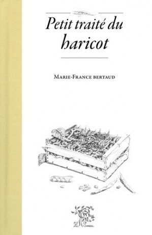 Petit traité du haricot - le sureau - 9782364021457 -