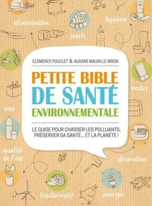 Petite bible de santé environnementale - thierry souccar - 9782365494755 -
