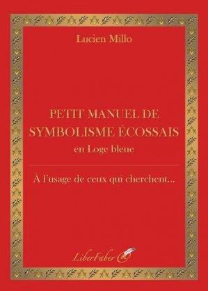 Petit manuel de symbolisme écossais en loge bleue - Liberfaber - 9782365802895 -