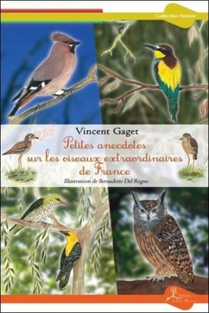 Petites anecdotes sur les oiseaux extraordinaires de France - la vallée heureuse - 9782366960242 -