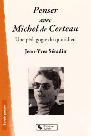 Penser avec Michel de Certeau - Chronique Sociale - 9782367171579 -