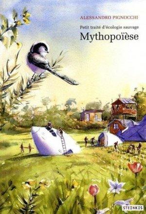 Petit traité d'écologie sauvage Mythopoïèse - steinkis - 9782368463291 -