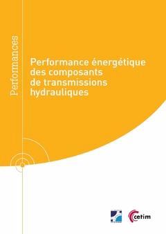 Performance énergétique des composants de transmissions hydrauliques - cetim - 9782368941201 -