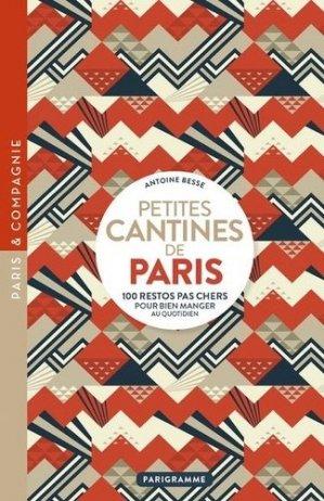 Petites cantines de Paris. 100 restos pas chers pour bien manger au quotidien, Edition revue et corrigée - Parigramme - 9782373951448 -