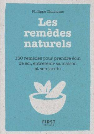 Petit Livre de - Les remèdes au naturels - 150 remèdes pour prendre soin de soi, entretenir sa maison et son jardin - first  - 9782412037041 -