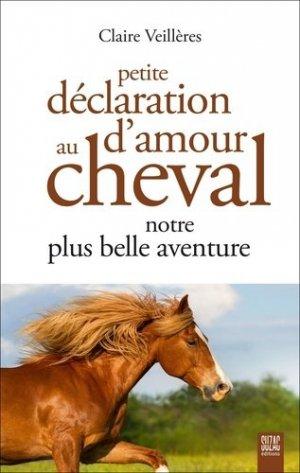Petite déclaration d'amour au cheval, notre plus belle aventure - Suzac - 9782490795215 -
