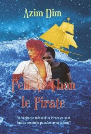 Pen Ar Thon le Pirate - Journiat Frederic - 9782492144011 -
