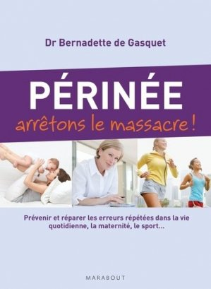 Périnée, arrêtez le massacre ! - marabout - 9782501070140 -