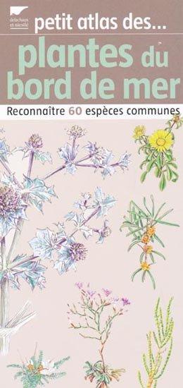Petit atlas des plantes du bord de mer - delachaux et niestle - 9782603015872 -