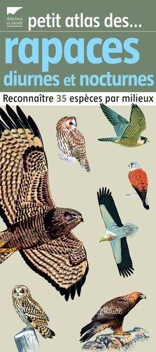 Petit atlas des rapaces diurnes et nocturnes - delachaux et niestle - 9782603016602 -