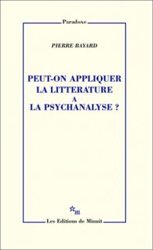 Peut-on appliquer la littérature à la psychanalyse ? - minuit - 9782707318664 -