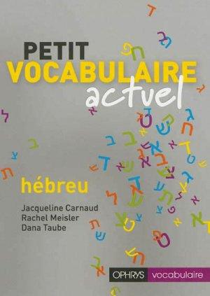 Petit vocabulaire actuel hébreu - ophrys - 9782708013636 -
