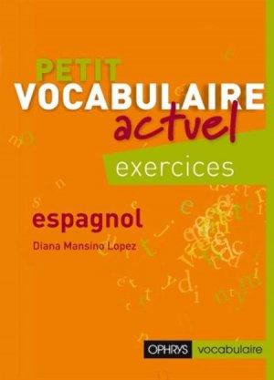 Petit vocabulaire actuel espagnol - ophrys - 9782708013940 -