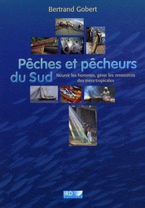 Pêches et pêcheurs du Sud Nourrir les hommes, gérer les ressources des mers tropicales - ird - 9782709916172 -