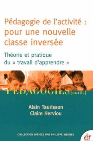 Pédagogie de l'activité : pour une nouvelle classe inversée - ESF Editeur - 9782710127192 -