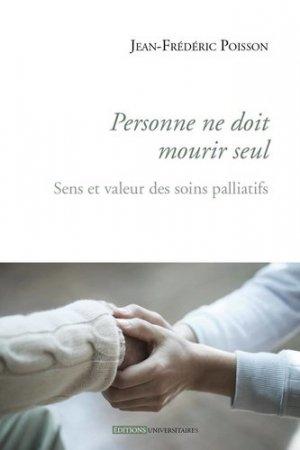 Personne ne doit mourir seul. Sens et valeur des soins palliatifs - Editions Universitaires - 9782711305520 -