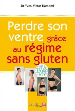 Perdre son ventre grâce au régime sans gluten - dauphin - 9782716316460 -