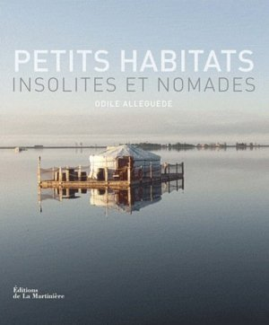 Petits habitats insolites et nomades - de la martiniere - 9782732450988 -
