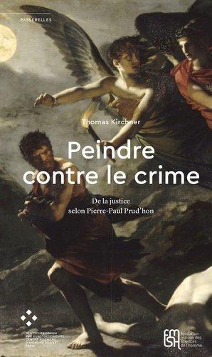 Peindre contre le crime - Maison des Sciences de l'Homme - 9782735127078 -