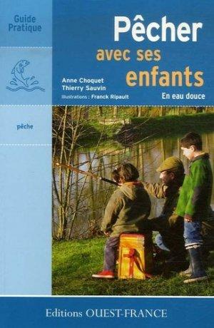 Pêcher avec ses enfants - Ouest-France - 9782737341656 -