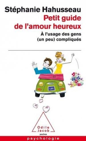 Petit guide de l'amour heureux à l'usage des gens (un peu) compliqués - odile jacob - 9782738124340 -