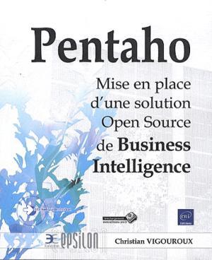 Pentaho Mise en place d'une solution Open Source de Business Intelligence - eni - 9782746063303 -