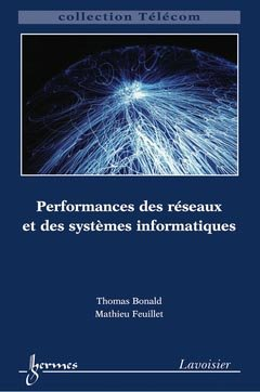 Performances des réseaux et des systèmes informatiques - hermès / lavoisier - 9782746229778 -