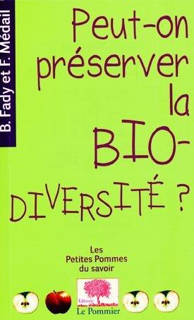 Peut-on préserver la biodiversité? - le pommier - 9782746505667 -