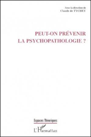 Peut-on prévenir la psychopathologie ? - l'harmattan - 9782747504911 -