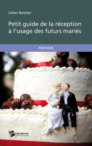 Petit guide de la réception à l'usage des futurs mariés - societe des ecrivains - 9782748354614 -