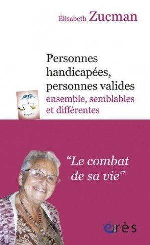 Personnes handicapées, personnes valides : ensemble, semblables et différentes - eres - 9782749232058 -