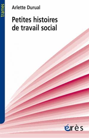Petites histoires du travail social - eres - 9782749254500 -