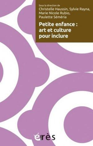 Petite enfance : art et culture pour inclure - eres - 9782749262475 -
