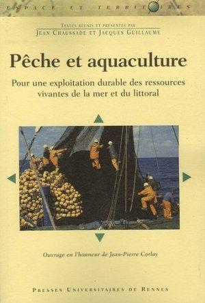 Pêche et aquaculture Pour une exploitation durable des ressources vivantes de la mer et du littoral - presses universitaires de rennes - 9782753502222 -