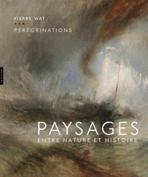 Pérégrinations. Paysages entre nature et histoire - hazan - 9782754108645