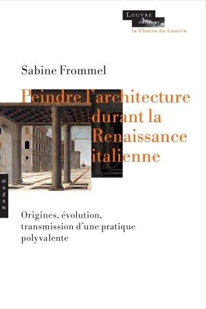 Peindre l'architecture durant la Renaissance (Chaire du Louvre) - hazan - 9782754111904 -