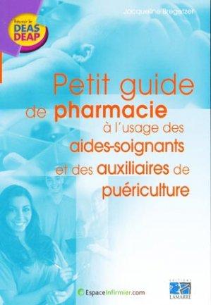 Petit guide de pharmacie à l'usage des aides-soignants et des auxiliaires de puériculture - lamarre - 9782757302545 -