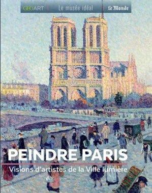 Peindre Paris. Visions d'artistes de la Ville lumière - prisma - 9782810427147 -