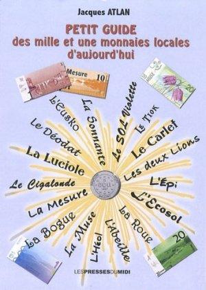 Petit guide des mille et une monnaies locales d'aujourd'hui - Les Presses du Midi - 9782812703980 -
