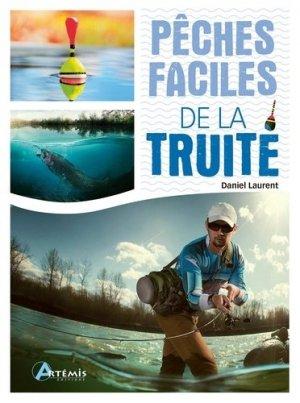 Pêches faciles de la truite - Artémis - 9782816014051 -