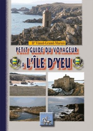 Petit guide du voyageur à l'île d'Yeu - des regionalismes - 9782824006451 -
