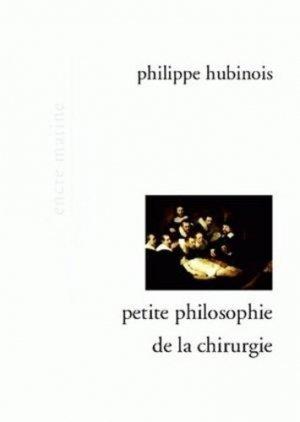 Petite philosophie de la chirurgie - michalon - 9782841863402 -