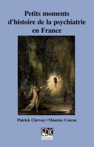 Petits moments d'histoire de la psychiatrie en France - EDK - 9782842541026 -